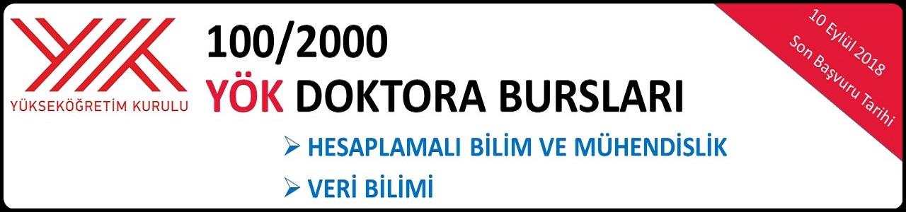2018-2019 Eğitim Öğretim Yılı Güz Dönemi 100/2000 YÖK Doktora Bursu Başvuruları